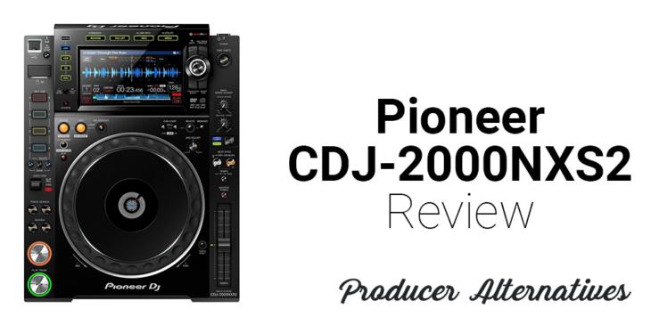 Pioneer CDJ-2000NXS2 Review