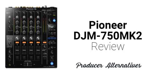 Pioneer DJM-750MK2 Review